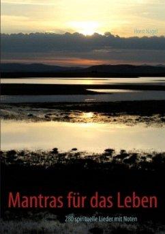 Mantras für das Leben - Nagel, Horst