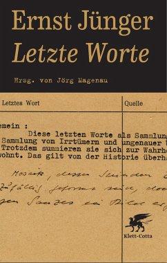 Letzte Worte - Jünger, Ernst