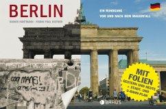 Berlin. Ein Rundgang vor und nach dem Mauerfall - Hartmann, Rainer; Kistner, Frank P.