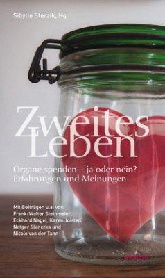 Zweites Leben - Steinmeier, Frank-Walter; Nagel, Eckhard; Joisten, Karen; Slencka, Notger