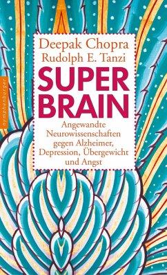 Super -Brain - Chopra, Deepak; Tanzi, Rudolph E.