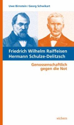 Friedrich Wilhelm Raiffeisen Hermann Schulze-De...
