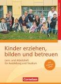 Kinder erziehen, bilden und betreuen - Neubearbeitung. Lern- und Arbeitsheft für Ausbildung und Studium