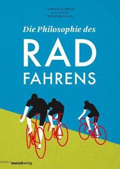 Die Philosophie des Radfahrens - Ilundáin-Agurruza, Jesus; Austin, Michael W.; Reichenbach, Peter