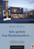 Sehr geehrte Frau Bundeskanzlerin Dr. Angela Merkel