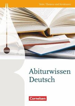 Texte, Themen und Strukturen: Abiturwissen Deutsch - Brenner, Gerd; Erlach, Dietrich; Gierlich, Heinz; Langner, Markus; Pabelick, Norbert