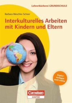 Interkulturelles Arbeiten mit Kindern und Eltern - Weschke-Scheer, Barbara