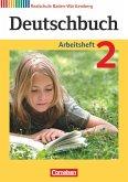 Deutschbuch 02: 6. Schuljahr. Arbeitsheft mit Lösungen. Realschule Baden-Württemberg