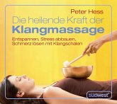Die heilende Kraft der Klangmassage (MP3-Download)