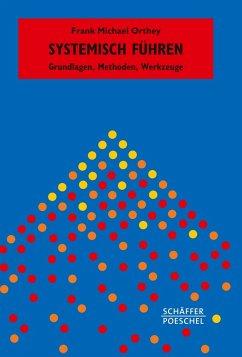 Systemisch Führen - Orthey, Frank M.