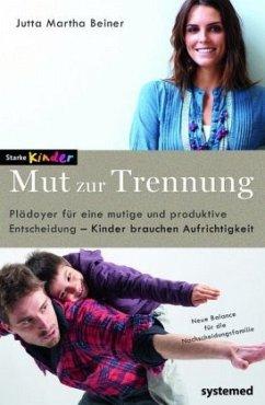 Mut zur Trennung - Beiner, Jutta M.