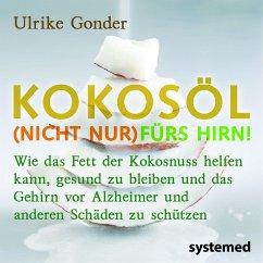 Kokosöl (nicht nur) fürs Hirn! - Gonder, Ulrike