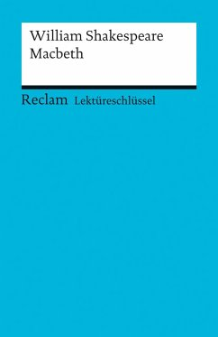 Lektüreschlüssel zu William Shakespeare: Macbeth