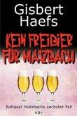 Kein Freibier für Matzbach / Baltasar Matzbach Bd.6