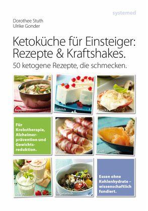 Ketoküche für Einsteiger: Rezepte und Kraftshakes - Gonder, Ulrike; Stuth, Dorothee
