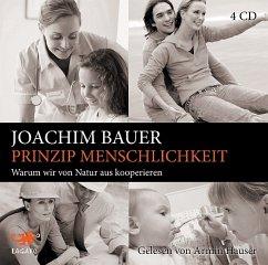 Prinzip Menschlichkeit, 4 Audio-CDs - Bauer, Joachim