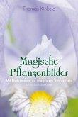 Magische Pflanzenbilder