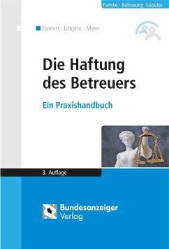 Die Haftung des Betreuers - Deinert, Horst; Lütgens, Kay; Meier, Sybille M.