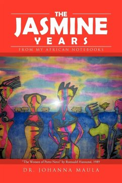 The Jasmine Years: From My African Notebooks