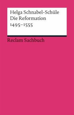 Die Reformation 1495-1555