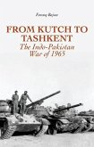 From Kutch to Tashkent: The Indo-Pakistan War of 1965