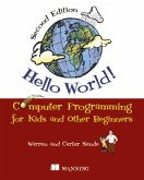 Hello World!:Computer Programming for Kids and Other Beginners