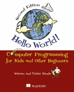 Hello World!:Computer Programming for Kids and ...