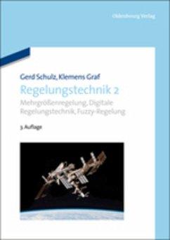 Regelungstechnik 2 - Schulz, Gerd; Graf, Clemens