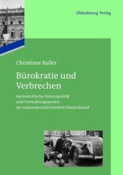 Bürokratie und Verbrechen - Kuller, Christiane