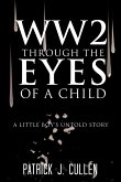 Ww2 Through the Eyes of a Child: A Little Boy's Untold Story