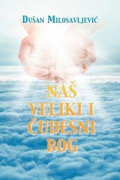 NAS VELIKI I ÈUDESNI BOG