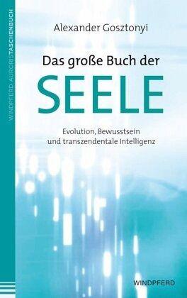 Das große Buch der Seele von Alexander Gosztonyi - Buch - bücher.de