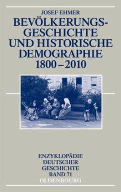 Bevölkerungsgeschichte und Historische Demographie 1800-2010 - Ehmer, Josef