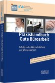 Praxishandbuch Gute Büroarbeit