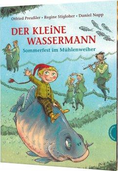 Sommerfest im Mühlenweiher / Der kleine Wassermann Bd.3 - Preußler, Otfried; Stigloher, Regine