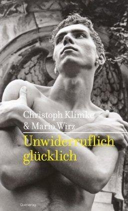 """Christoph Klimke & Mario Wirz """"Unwiderruflich glücklich"""""""