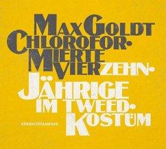 Chloroformierte Vierzehnjährige im Tweed-Kostüm, 2 Audio-CDs - Goldt, Max