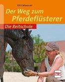 Die Reitschule: Der Weg zum Pferdeflüsterer