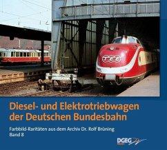 Diesel- und Elektrotriebwagen der DB - Brüning, Rolf