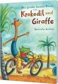 Das große, bunte Buch von Krokodil und Giraffe