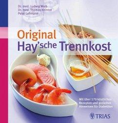 Original Hay'sche Trennkost - Walb, Ludwig; Heintze, Thomas M.; Lehmann, Peter