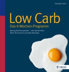 Low Carb - Das 8-Wochen-Programm - Lenz, Claudia