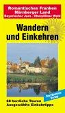 Romantisches Franken, Nürnberger Land, Bayerischer Jura, Oberpfälzer Wald / Wandern und Einkehren Bd.40