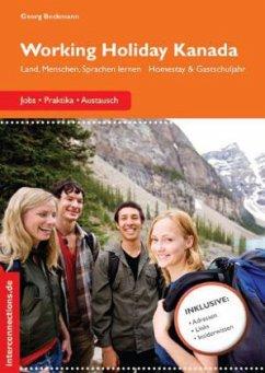 Working Holiday Kanada - Jobs, Praktika, Austausch - Beckmann, Georg