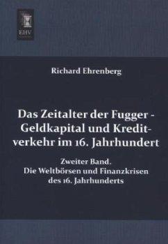 Das Zeitalter der Fugger - Geldkapital und Kreditverkehr im 16. Jahrhundert - Ehrenberg, Richard