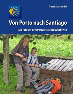 Von Porto nach Santiago - Schmidt, Thomas