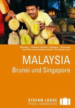 Stefan Loose Travelhandbücher Malaysia, Brunei und Singapore - Loose, Renate; Loose, Stefan