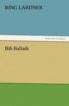 Bib Ballads - Lardner, Ring