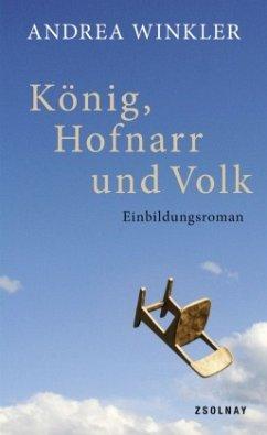 König, Hofnarr und Volk - Winkler, Andrea