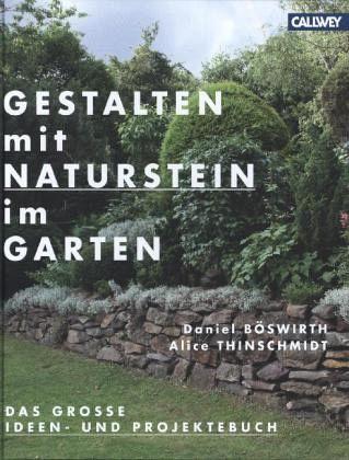 Naturstein Im Garten Bilder : Gestalten mit Naturstein im Garten - Böswirth, Daniel; Thinschmidt ...